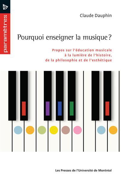 Pourquoi Enseigner La Musique Les Presses De L Universite De Montreal