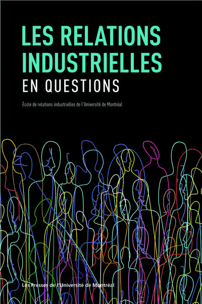 Les relations industrielles en questions