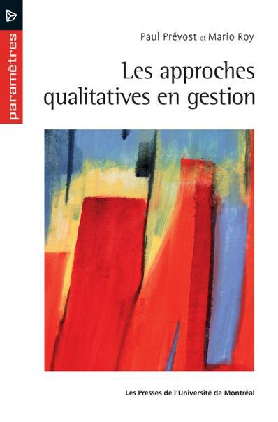 Les Approches Qualitatives En Gestion Les Presses De L Universite De Montreal